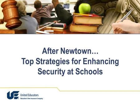 After Newtown… Top Strategies for Enhancing Security at Schools.
