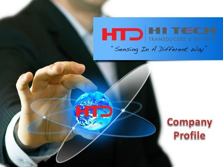 Company Policy HTD believes in : Quality is the Key to Success Commitment to Customers in Achieving Customer Satisfaction.