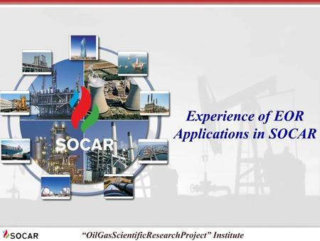 Experience of EOR Applications in SOCAR