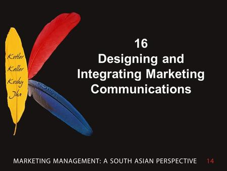 16 Designing and Integrating Marketing Communications.