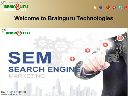 Welcome to Brainguru Technologies. SEM Company Brainguru Technologies is a Leading SEM Company in the sector of Noida. SEM stands for Search Engine Marketing.