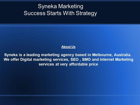Syneka Marketing Success Starts With Strategy About Us Syneka is a leading marketing agency based in Melbourne, Australia. We offer Digital marketing services,