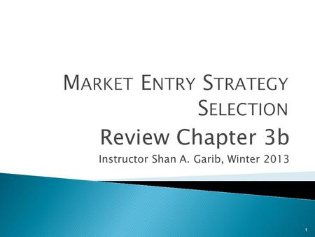 1 Review Chapter 3b Instructor Shan A. Garib, Winter 2013.