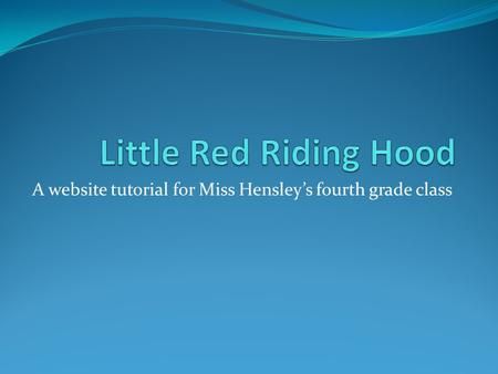 A website tutorial for Miss Hensley's fourth grade class.