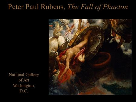 Peter Paul Rubens, The Fall of Phaeton National Gallery of Art Washington, D.C.