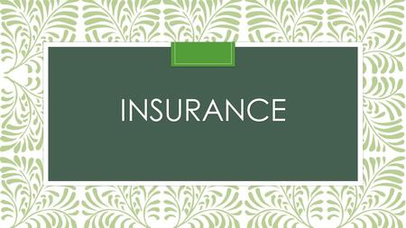 INSURANCE. What is life insurance? Provides financial support (cash) to your family or other dependents after your death. This cash, known as the death.