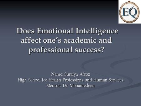 Does Emotional Intelligence affect one's academic and professional success? Does Emotional Intelligence affect one's academic and professional success?