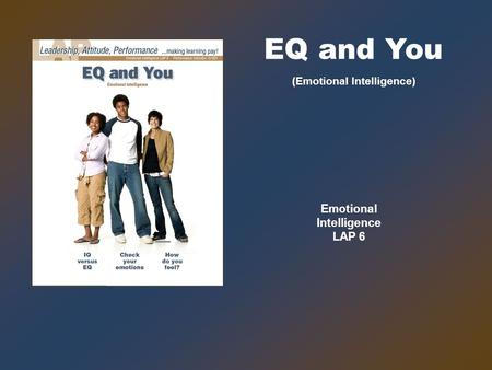 (Emotional Intelligence) EQ and You Emotional Intelligence LAP 6.