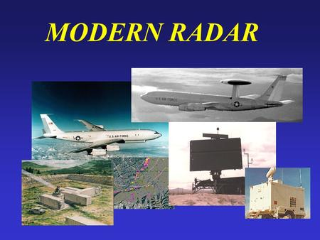 MODERN RADAR. OVERVIEW - Basics of Radar - Doppler Effect - Inverse Square Law - Power Requirements - Electronic Counter Measures (ECM/ECCM) - Bistatic.