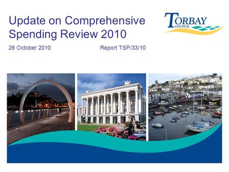Update on Comprehensive Spending Review 2010 28 October 2010Report TSP/33/10.