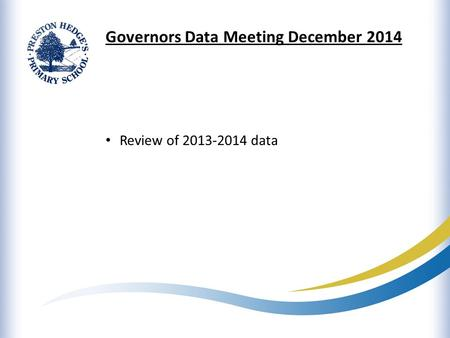 Governors Data Meeting December 2014 Review of 2013-2014 data.