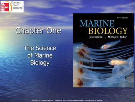 Chapter One The Science of Marine Biology Copyright © The McGraw-Hill Companies, Inc. Permission required for reproduction or display.