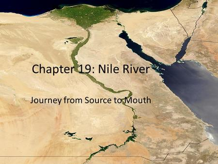 Chapter 19: Nile River Journey from Source to Mouth.