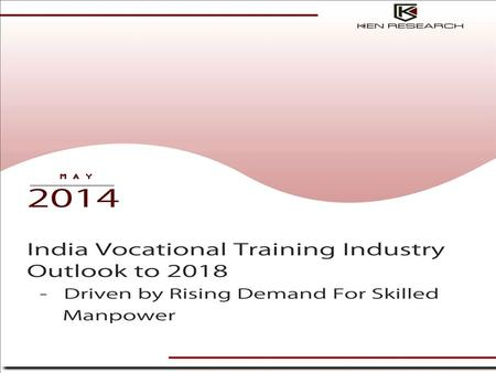 India Vocational Training Industry India Vocational Training Industry Outlook to 2018 - Driven by Rising Demand For Skilled Manpower presents a comprehensive.