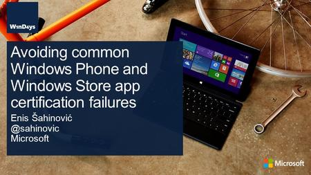 Enis Microsoft Avoiding common Windows Phone and Windows Store app certification failures.