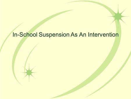 In-School Suspension As An Intervention