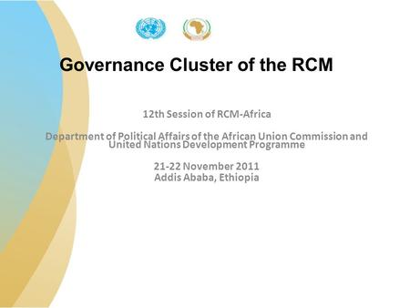 Governance Cluster of the RCM 12th Session of RCM-Africa Department of Political Affairs of the African Union Commission and United Nations Development.