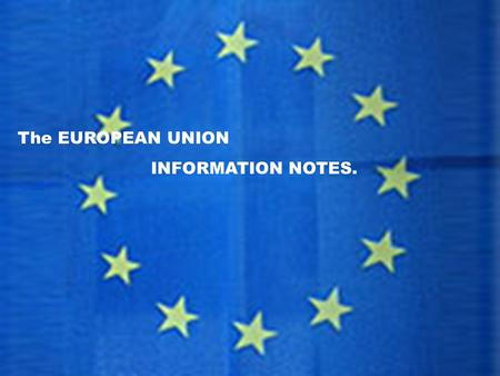 The EUROPEAN UNION INFORMATION NOTES.. Before we start, a few vocabulary words to review.