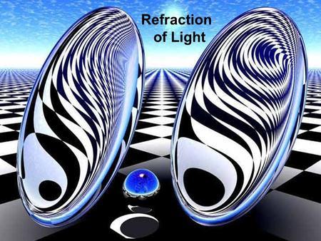 Refraction of Light. Refraction: is a property of light in which the speed of light and its direction of travel change as it goes from one medium into.