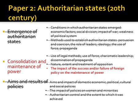  Emergence of authoritarian states  Consolidation and maintenance of power  Aims and results of policies Conditions in which authoritarian states emerged: