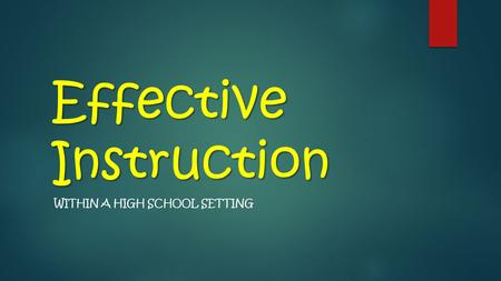 Effective Instruction WITHIN A HIGH SCHOOL SETTING.