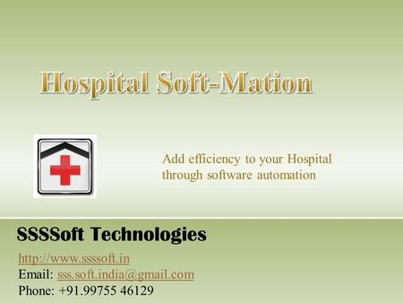 Add efficiency to your Hospital through software automation SSSSoft Technologies