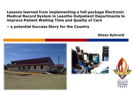 Lessons learned from implementing a full-package Electronic Medical Record System in Lesotho Outpatient Departments to improve Patient Waiting Time and.