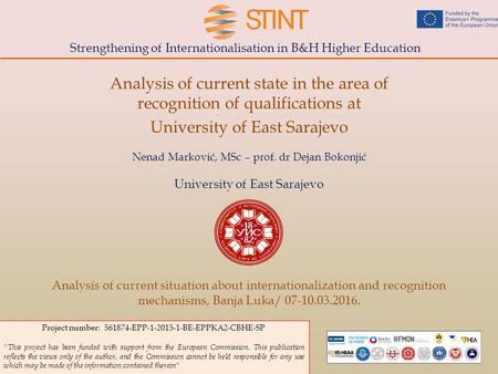 Strengthening of Internationalisation in B&H Higher Education Analysis of current state in the area of recognition of qualifications at University of East.