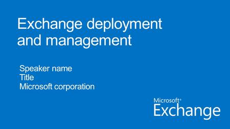 Deployment on your terms Hybrid Exchange deployment on your terms On-premises.