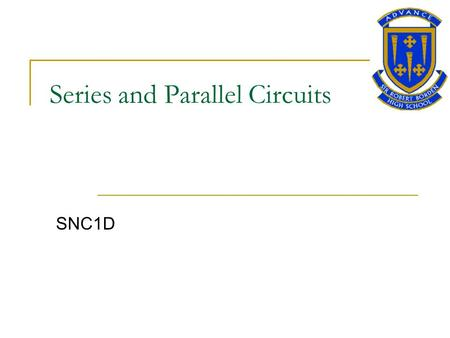 Series and Parallel Circuits SNC1D. Series and Parallel Circuits Key Question: How do series and parallel circuits work?