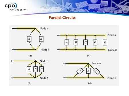 Parallel Circuits. In parallel circuits the current can take more than one path. We call these separate paths branches. The branch points are known as.