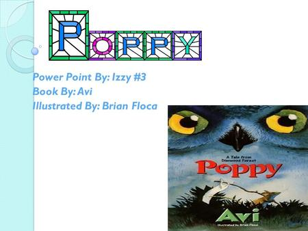 Power Point By: Izzy #3 Book By: Avi Illustrated By: Brian Floca.
