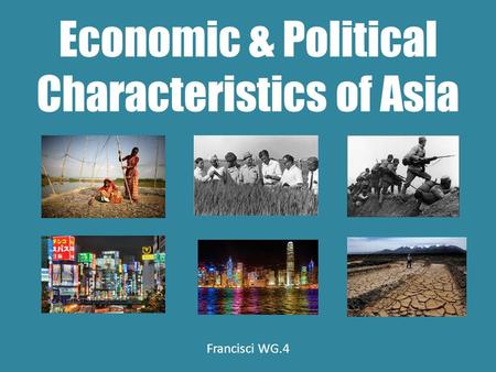 Economic & Political Characteristics of Asia Francisci WG.4.