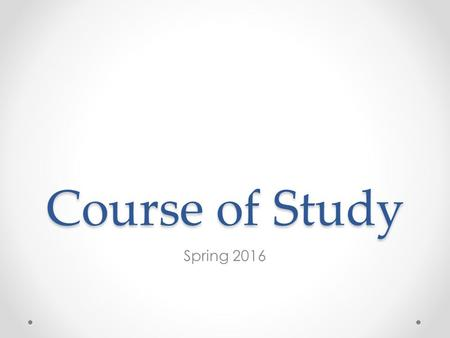 Course of Study Spring 2016. Course of Study o What Related Rules, Regulations, Legislation o Why Graduation rates for students with IEPs MDE/OSE – 2020.