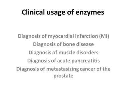 Clinical usage of enzymes