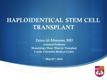 HAPLOIDENTICAL STEM CELL TRANSPLANT