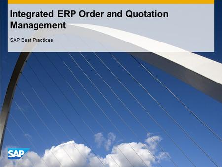 Integrated ERP Order and Quotation Management SAP Best Practices.