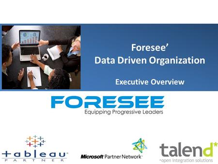 Foresee' Data Driven Organization Executive Overview.