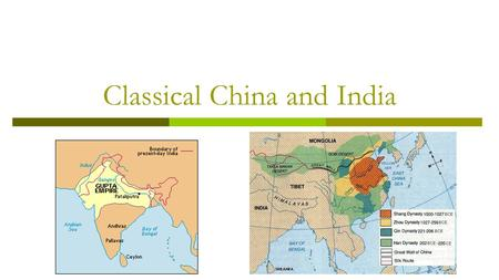 Classical China and India. Classical China  Zhou Dynasty (1029-258) Mandate of Heaven Feudalism  Decline of Zhou Dynasty Confucianism Daoism Legalism.