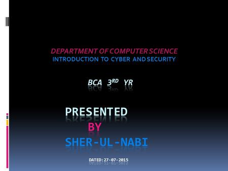 DEPARTMENT OF COMPUTER SCIENCE INTRODUCTION TO CYBER AND SECURITY.