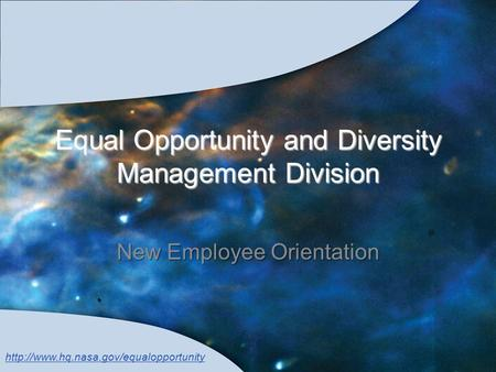 Equal Opportunity and Diversity Management Division New Employee Orientation