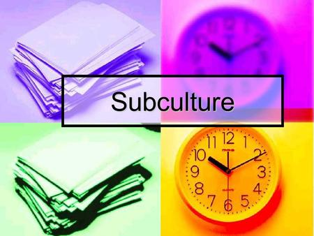 Subculture. Subculture A subculture is a group of people with the same interests, the same style and they like the same music.