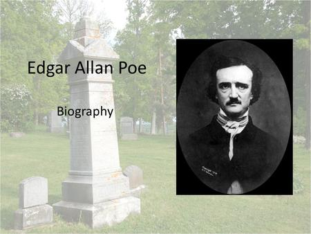 Edgar Allan Poe Biography. Place of birth Date of birth Boston, MA January 19, 1809.
