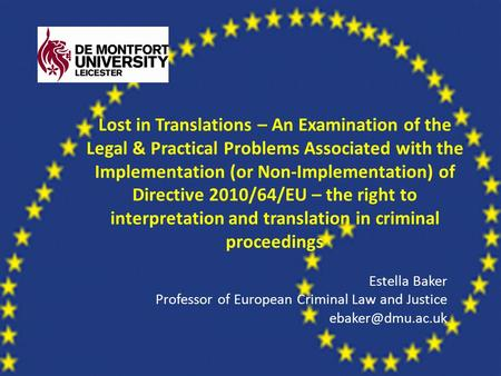 Lost in Translations – An Examination of the Legal & Practical Problems Associated with the Implementation (or Non-Implementation) of Directive 2010/64/EU.