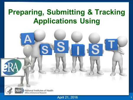 Preparing, Submitting & Tracking Applications Using 1 April 21, 2016 T A S I S S.