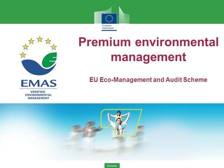 Environment Premium environmental management EU Eco-Management and Audit Scheme.