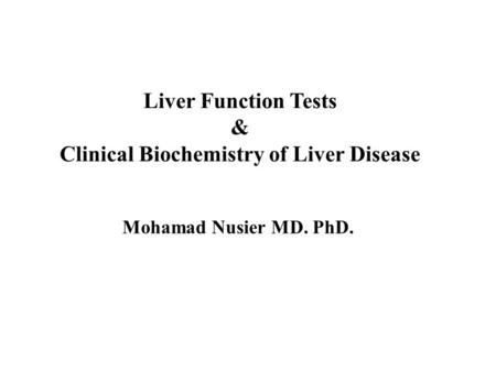 Clinical Biochemistry of Liver Disease