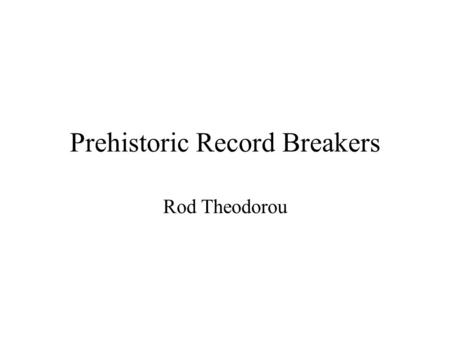 Prehistoric Record Breakers Rod Theodorou About this book Prehistoric animals died millions of years ago. Prehistoric animals included dinosaurs, reptiles.