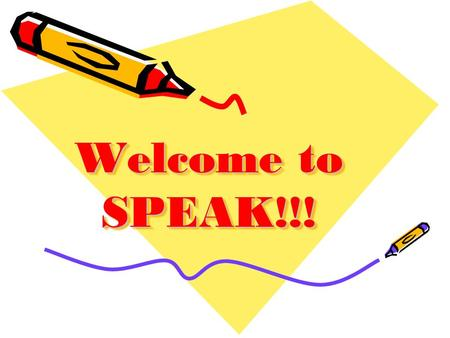 Welcome to SPEAK!!!. Meet Your Teacher's Mrs. Edwards & Mrs. Villasana.