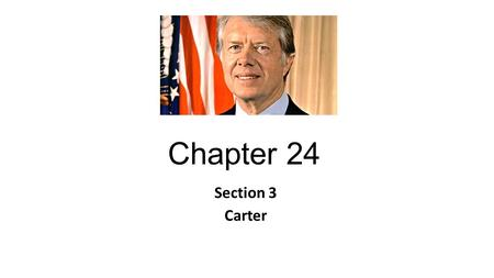 "Chapter 24 Section 3 Carter. ""I will never tell a lie to the American people"" Inflation Energy Unemployment."